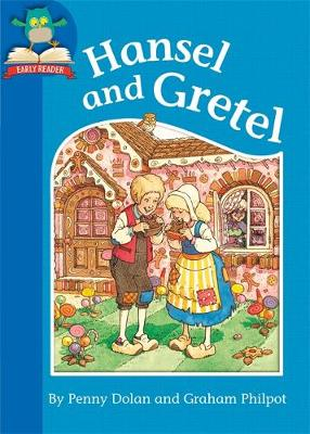Must Know Stories: Level 1: Hansel and Gretel by Penny Dolan