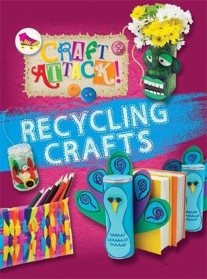 Craft Attack: Recycling Crafts by Annalees Lim