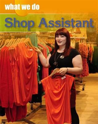 What We Do: Shop Assistant by James Nixon