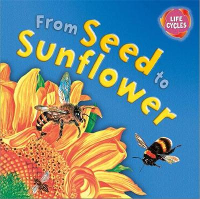 Lifecycles: From Seed To Sunflower by Gerald Legg