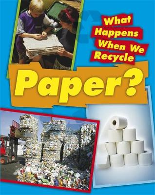 What Happens When We Recycle: Paper by Jillian Powell