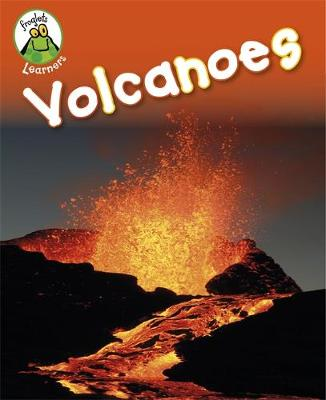 Froglets: Learners: Volcanoes by Annabelle Lynch