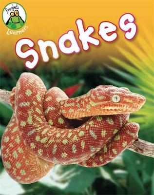 Froglets: Learners: Snakes by Annabelle Lynch