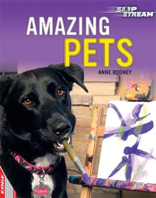 EDGE: Slipstream Non-Fiction Level 2: Amazing Pets by Anne Rooney