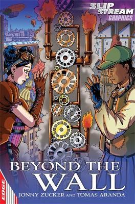 EDGE: Slipstream Graphic Fiction Level 2: Beyond the Wall by Jonny Zucker