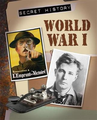 Secret History: World War I by Chris Oxlade