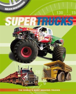 Mean Machines: Supertrucks by Paul Harrison