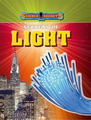 Science Secrets: Secrets of Light by Anna Claybourne