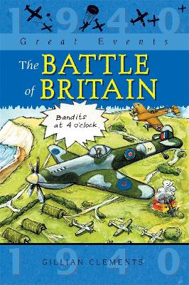 Great Events: The Battle Of Britain by Gillian Clements
