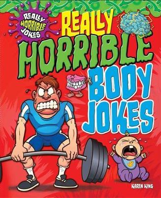 Really Horrible Jokes: Really Horrible Body Jokes by Karen King