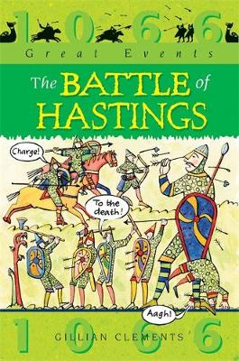 Great Events: The Battle Of Hastings by Gillian Clements