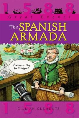Great Events: The Spanish Armada by Gillian Clements
