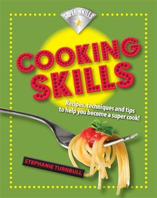 Superskills: Cooking Skills by Stephanie Turnbull