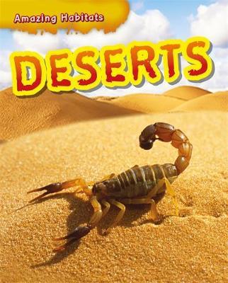 Amazing Habitats: Deserts by Leon Gray