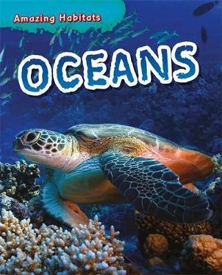 Amazing Habitats: Oceans by Leon Gray