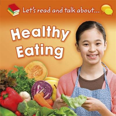 Let's Read and Talk About: Healthy Eating by Honor Head