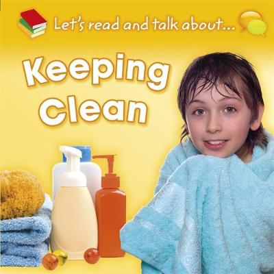 Let's Read and Talk About: Keeping Clean by Honor Head
