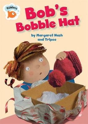 Tiddlers: Bob's Bobble Hat by Margaret Nash
