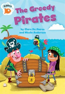 Tiddlers: The Greedy Pirates by Clare De Marco