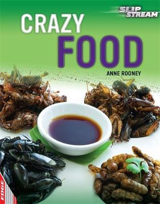 EDGE: Slipstream Non-Fiction Level 2: Crazy Food by Anne Rooney
