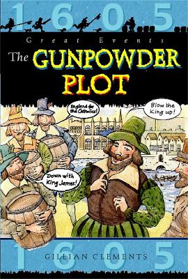 Great Events: The Gunpowder Plot by Gillian Clements