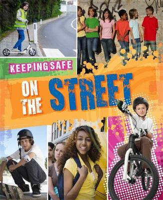 Keeping Safe: On the Street by Honor Head