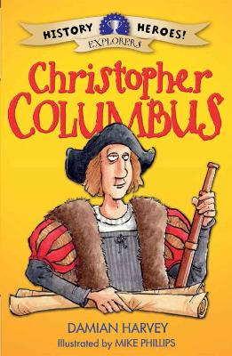 History Heroes: Christopher Columbus by Damian Harvey
