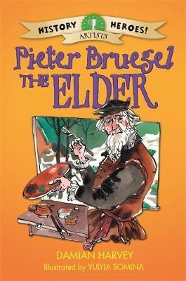 History Heroes: Pieter Bruegel the Elder by Damian Harvey