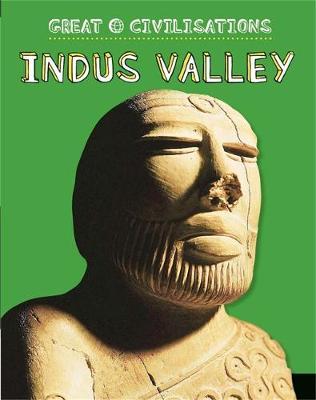 Great Civilisations: Indus Valley by Anita Ganeri