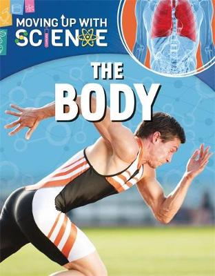 Moving up with Science: The Body by Peter Riley