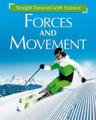 Straight Forward with Science: Forces and Movement by Peter Riley