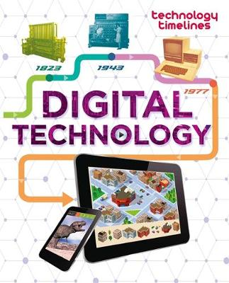 Technology Timelines: Digital Technology by Tom Jackson