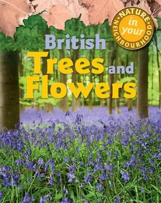 Nature in Your Neighbourhood: British Trees and Flowers by Clare Collinson