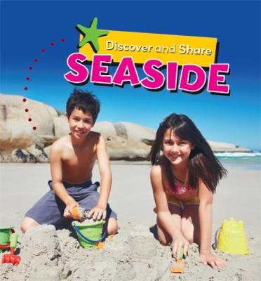 Discover and Share: Seaside by Angela Royston