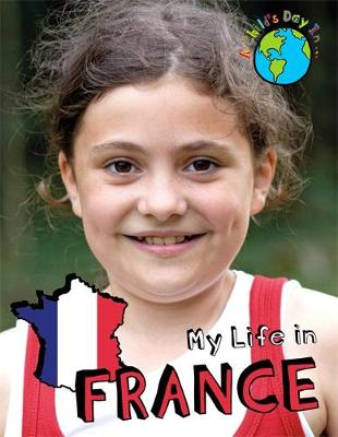 A Child's Day In...: My Life in France by Patience Coster