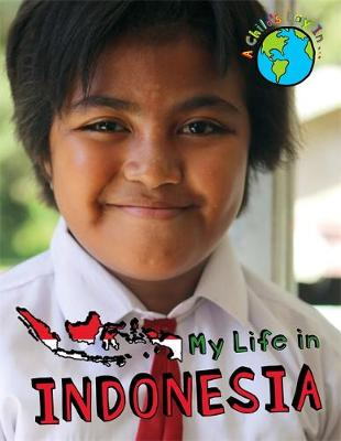 A Child's Day In...: My Life in Indonesia by Alex Woolf