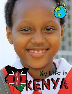 A Child's Day In...: My Life in Kenya by Alex Woolf