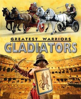 Greatest Warriors: Gladiators by Alex Stewart
