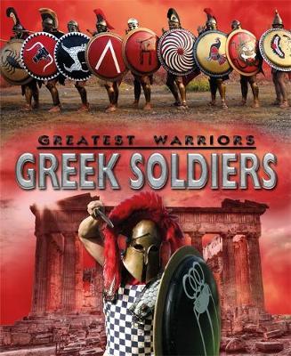 Greatest Warriors: Greek Soldiers by Alex Stewart
