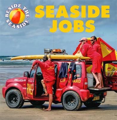 Beside the Seaside: Seaside Jobs by Clare Hibbert