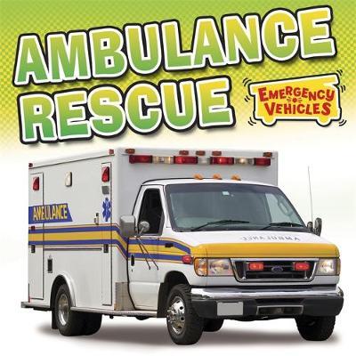 Emergency Vehicles: Ambulance Rescue by Deborah Chancellor