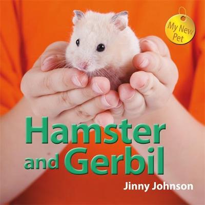 My New Pet: Hamster and Gerbil by Jinny Johnson