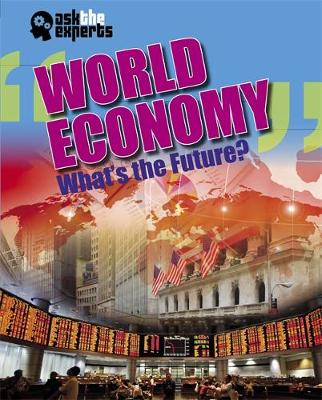 Ask the Experts: World Economy: What's the Future? by Matt Anniss