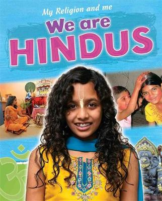 My Religion and Me: We are Hindus by Philip Blake