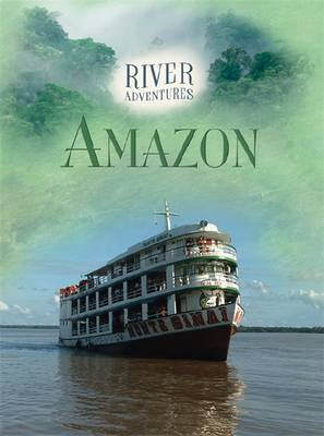 River Adventures: The Amazon by Paul Manning