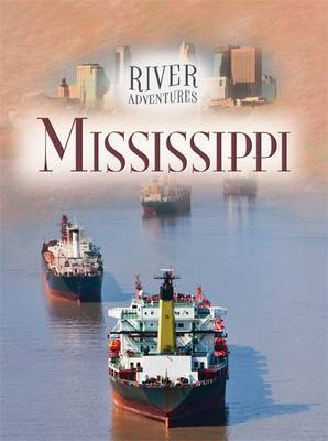 River Adventures: The Mississippi by Paul Manning