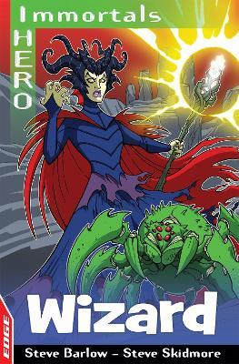 EDGE: I HERO: Immortals: Wizard by Steve Barlow, Steve Skidmore