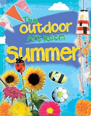 The Outdoor Art Room: Summer by Rita Storey