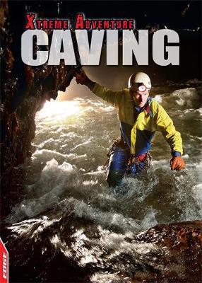 EDGE: Xtreme Adventure: Caving by S. L. Hamilton