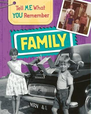 Tell Me What You Remember: Family Life by Sarah Ridley